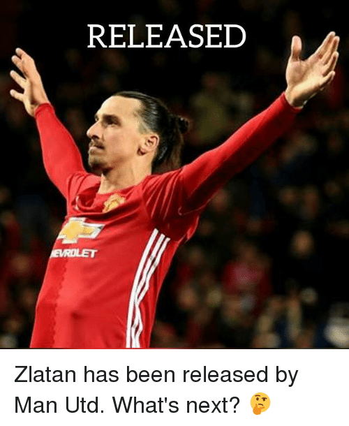 Soccer, Sports, and Been: RELEASED Zlatan has been released by Man Utd. What's next? 🤔