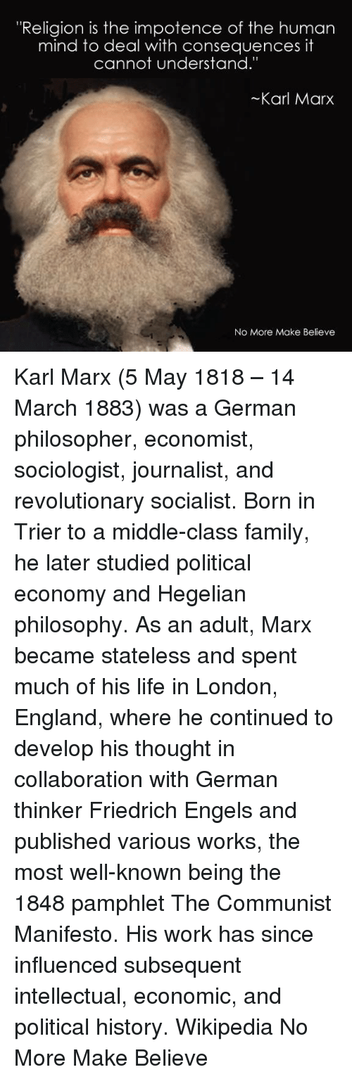 a life of karl marx the great thinker and philosopher Revolutionary, historian and economist karl marx published the communist   karl marx - journalist, historian, economist, philosopher - biography  party of  great britain erected a large tombstone, including a bust of marx, in 1954.