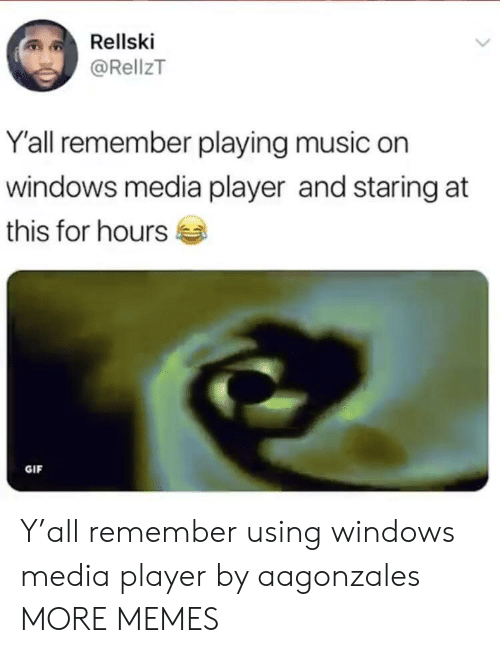Playing Music: Rellski  @RellzT  Y'all remember playing music on  windows media player and staring at  this for hours  GIF Y'all remember using windows media player by aagonzales MORE MEMES