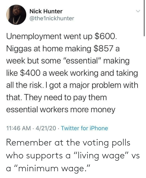 """Living: Remember at the voting polls who supports a """"living wage"""" vs a """"minimum wage."""""""
