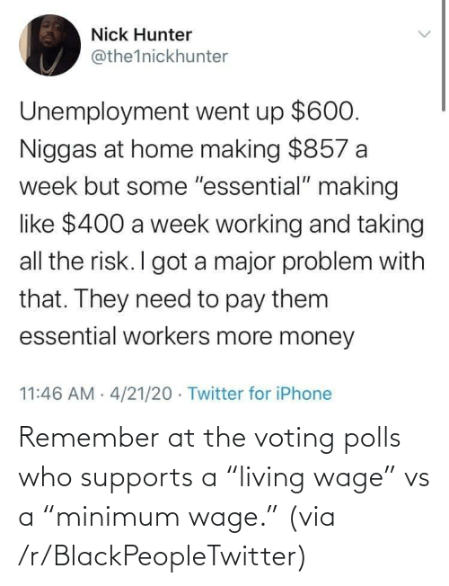 """Living: Remember at the voting polls who supports a """"living wage"""" vs a """"minimum wage."""" (via /r/BlackPeopleTwitter)"""