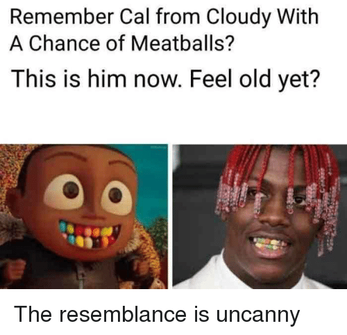 Feel Old Yet: Remember Cal from Cloudy With  A Chance of Meatballs?  This is him now. Feel old yet? The resemblance is uncanny