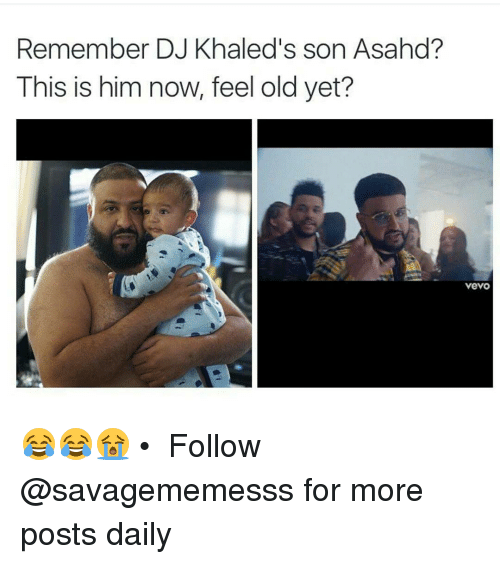 Memes, Vevo, and 🤖: Remember DJ Khaled's son Asahd?  This is him now, feel old yet?  Vevo 😂😂😭 • ➫➫ Follow @savagememesss for more posts daily