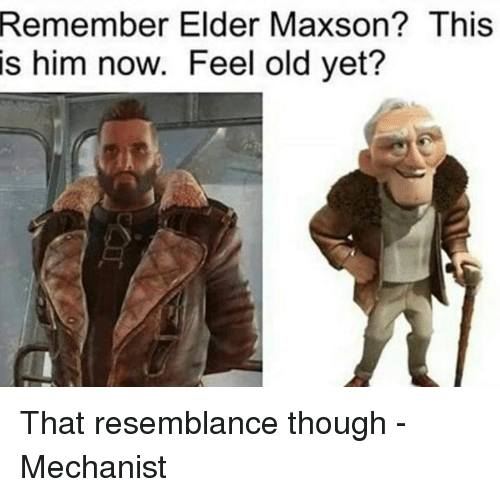 Elder Maxson: Remember  Elder Maxson? This  is him now. Feel old yet? That resemblance though -Mechanist