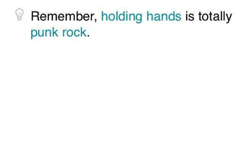 Rock, Punk, and Punk Rock: Remember, holding hands is totally  punk rock.