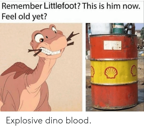Feel Old Yet: Remember Littlefoot? This is him now.  Feel old yet? Explosive dino blood.