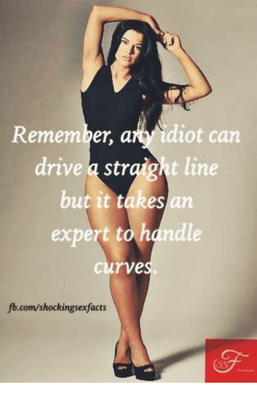 fb.com: Remember, not can  drive a str  t line  but it takes an  exper oh  dle  rve  fb.com/shockingsexfacts