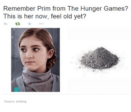 The Hunger Games, Memes, and The Hunger Games: Remember Prim from The Hunger Games?  This is her now, feel old yet?  Source: winking