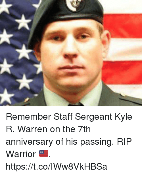 Memes, 🤖, and Warrior: Remember Staff Sergeant Kyle R. Warren on the 7th anniversary of his passing. RIP Warrior 🇺🇸. https://t.co/IWw8VkHBSa