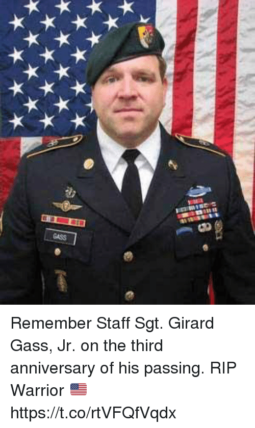 Memes, 🤖, and Warrior: Remember Staff Sgt. Girard Gass, Jr. on the third anniversary of his passing. RIP Warrior 🇺🇸 https://t.co/rtVFQfVqdx