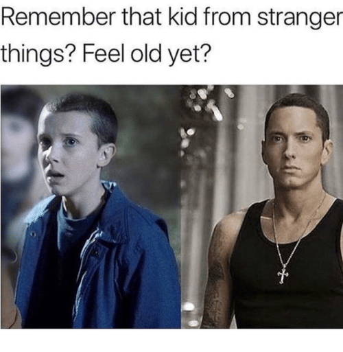 Feel Old Yet: Remember that kid from stranger  things? Feel old yet?
