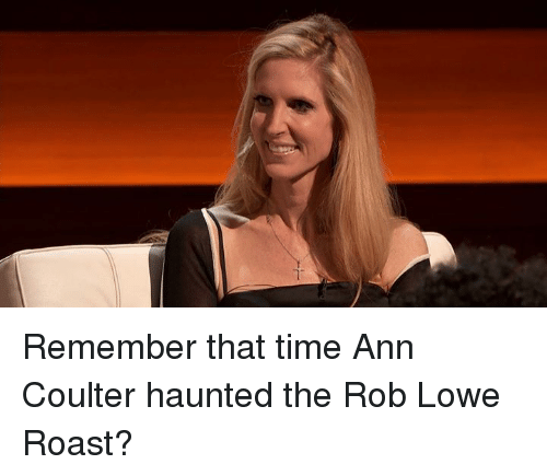 Coulter: Remember that time Ann Coulter haunted the Rob Lowe Roast?
