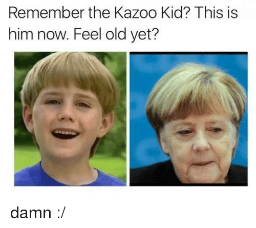 The Kazoo Kid: Remember the Kazoo Kid? This is  him now. Feel old yet? damn :/