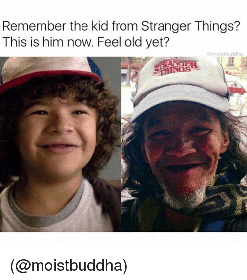 Feeling Old: Remember the kid from Stranger Things?  This is him now. Feel old yet?  @moistbuddha (@moistbuddha)