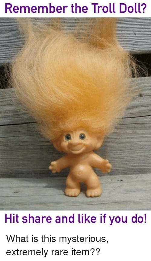 troll doll: Remember the Troll Doll?  Hit share and like if you do!
