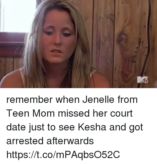 Date, Kesha, and Teen Mom: remember when Jenelle from Teen Mom missed her court date just to see Kesha and got arrested afterwards https://t.co/mPAqbsO52C