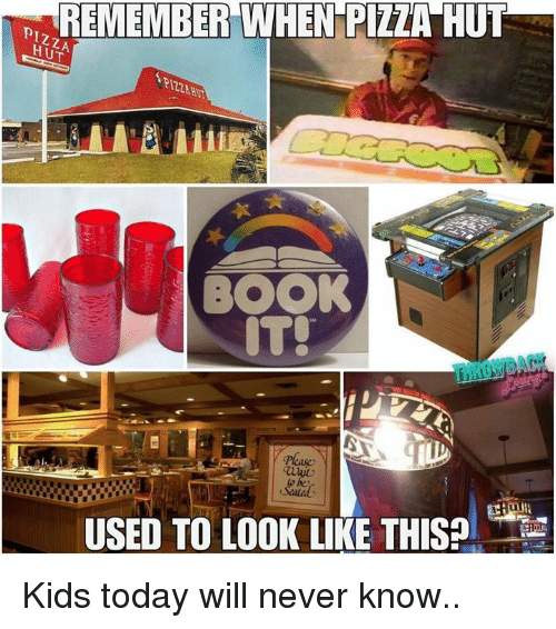 Pizza Hut: REMEMBER WHEN PIZZA HUT  PIZ2A HU  BOOK  IT!  USED TO LOOK LIKE THIS Kids today will never know..