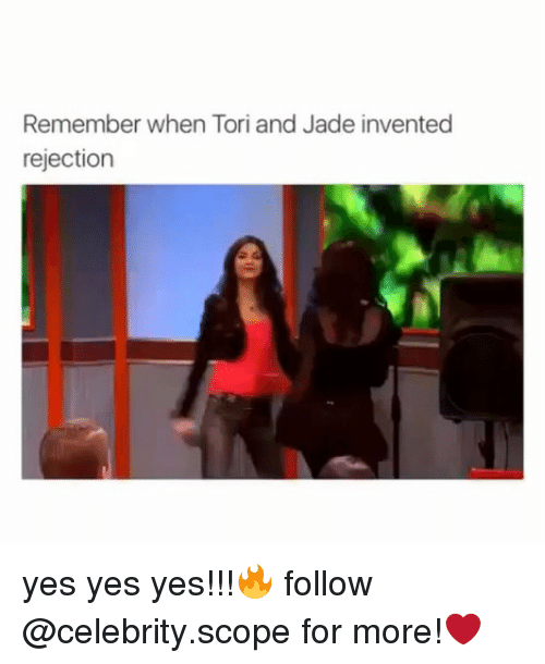 Scoping: Remember when Tori and Jade invented  rejection yes yes yes!!!🔥 follow @celebrity.scope for more!❤️