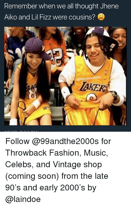 Jhene: Remember when we all thought Jhene  Aiko and Lil Fizz were cousins?  @99andthe2000s  0 Follow @99andthe2000s for Throwback Fashion, Music, Celebs, and Vintage shop (coming soon) from the late 90's and early 2000's by @laindoe