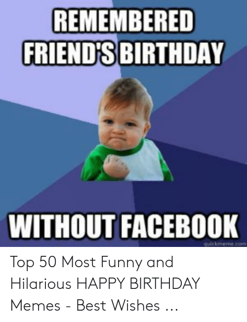 25 Best Memes About Funny Friend Birthday Meme Funny Friend Birthday Memes