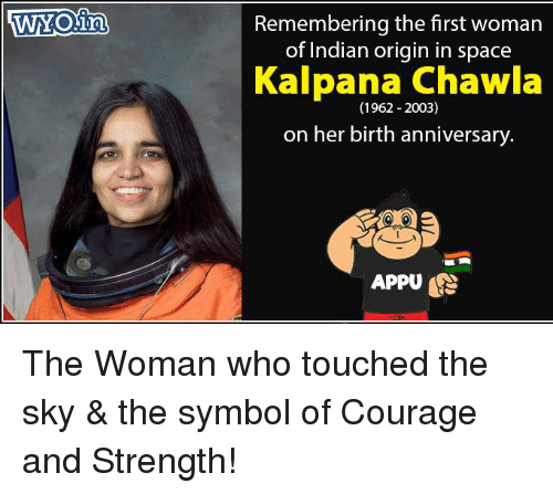 Memes, 🤖, and Spaces: Remembering the first woman  of Indian origin in space  Kalpana Chawla  (1962-2003)  on her birth anniversary.  APPU The Woman who touched the sky & the symbol of Courage and Strength!