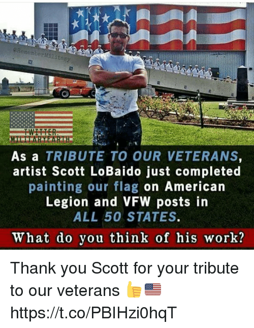 Memes, Twitter, and Work: RememberMi  apy  TWITTER  As a TRIBUTE TO OUR VETERANS,  artist Scott LoBaido just completed  painting our flag on American  Legion and VFW posts in  ALL 50 STATES.  What do you think of his work? Thank you Scott for your tribute to our veterans 👍🇺🇸 https://t.co/PBIHzi0hqT
