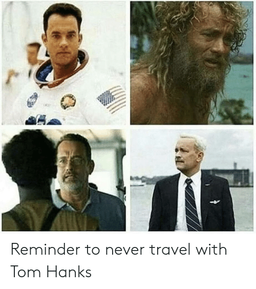 Hanks: Reminder to never travel with Tom Hanks