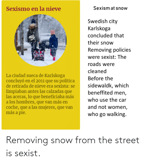 Girl Memes: Removing snow from the street is sexist.