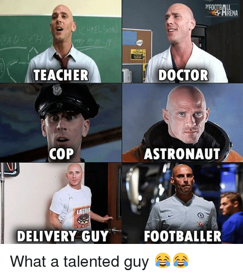 Memes, 🤖, and Cop: RENA  TEACHERDOCTOR  COP  ASTRONAUT  LAGI  DELIVERY GUY FOOTBALLER What a talented guy 😂😂