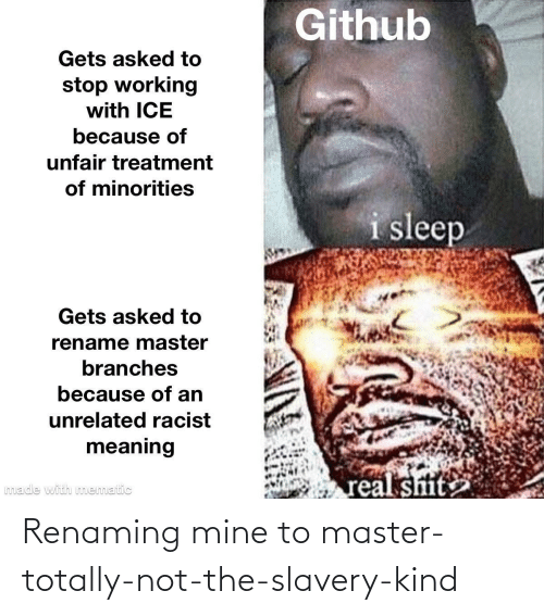 The: Renaming mine to master-totally-not-the-slavery-kind