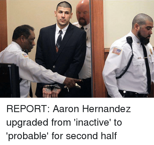 NFL: REPORT: Aaron Hernandez upgraded from 'inactive' to 'probable' for second half