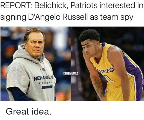 Nba, Patriotic, and d'Angelo Russell: REPORT: Belichick, Patriots interested in  signing D'Angelo Russell as team spy  KERS  UNFLMEMEZ  F 00 NEAL Great idea.