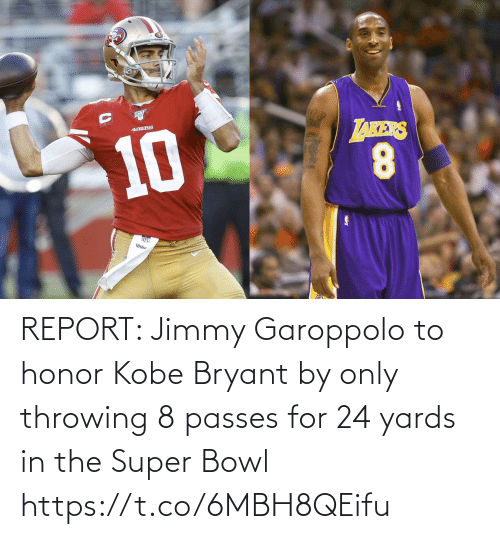 jimmy: REPORT: Jimmy Garoppolo to honor Kobe Bryant by only throwing 8 passes for 24 yards in the Super Bowl https://t.co/6MBH8QEifu
