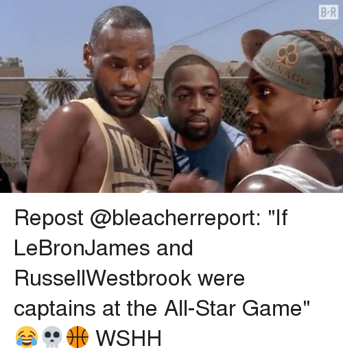 "All Star, Memes, and Wshh: Repost @bleacherreport: ""If LeBronJames and RussellWestbrook were captains at the All-Star Game"" 😂💀🏀 WSHH"