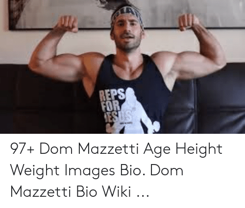 Age Height: REPS  FOR  ESUS 97+ Dom Mazzetti Age Height Weight Images Bio. Dom Mazzetti Bio Wiki ...