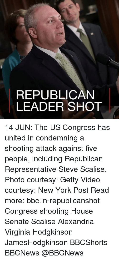 Memes, New York, and New York Post: REPUBLICAN  LEADER SHOT 14 JUN: The US Congress has united in condemning a shooting attack against five people, including Republican Representative Steve Scalise. Photo courtesy: Getty Video courtesy: New York Post Read more: bbc.in-republicanshot Congress shooting House Senate Scalise Alexandria Virginia Hodgkinson JamesHodgkinson BBCShorts BBCNews @BBCNews