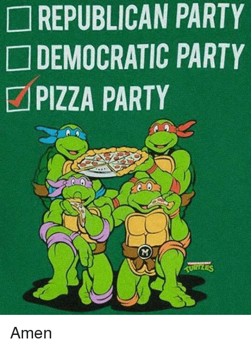 Memes, Pizza, and Democratic Party: REPUBLICAN PARTY  DEMOCRATIC PARTY  PIZZA PARTY Amen