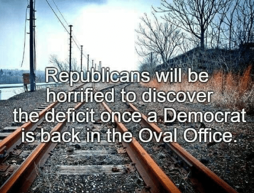 democrat: Republicans will be  horrified to discover  the deficit once a Democrat  is back in the Oval Office