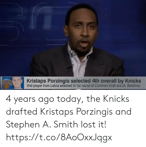 Stephen A. Smith: rER  Kristaps Porzingis selected 4th overall by Knicks  2nd player from Latvia selected in 1st round of Common Draft era (A. Biedrins) 4 years ago today, the Knicks drafted Kristaps Porzingis and Stephen A. Smith lost it!     https://t.co/8AoOxxJqgx