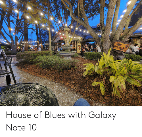 Galaxy Note: Resa House of Blues with Galaxy Note 10