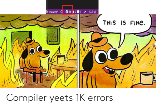 compiler: research 1K 001 (23s)  THIS IS FINe Compiler yeets 1K errors