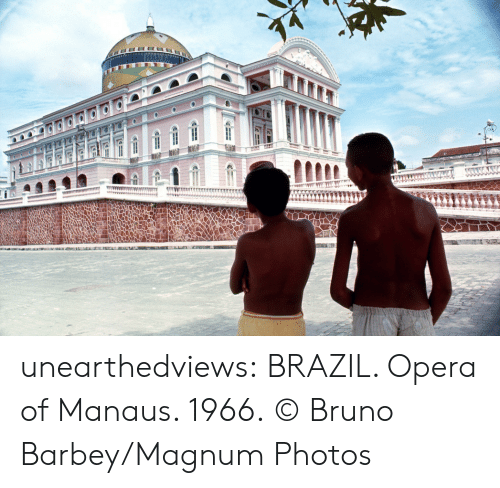 magnum: reser  CH=I unearthedviews: BRAZIL. Opera of Manaus. 1966.   © Bruno Barbey/Magnum Photos