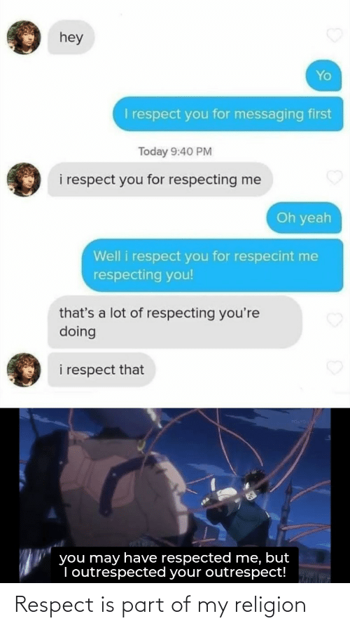 Religion: Respect is part of my religion