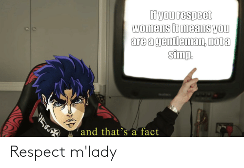 Respect, Neckbeard Things, and  Mlady: Respect m'lady