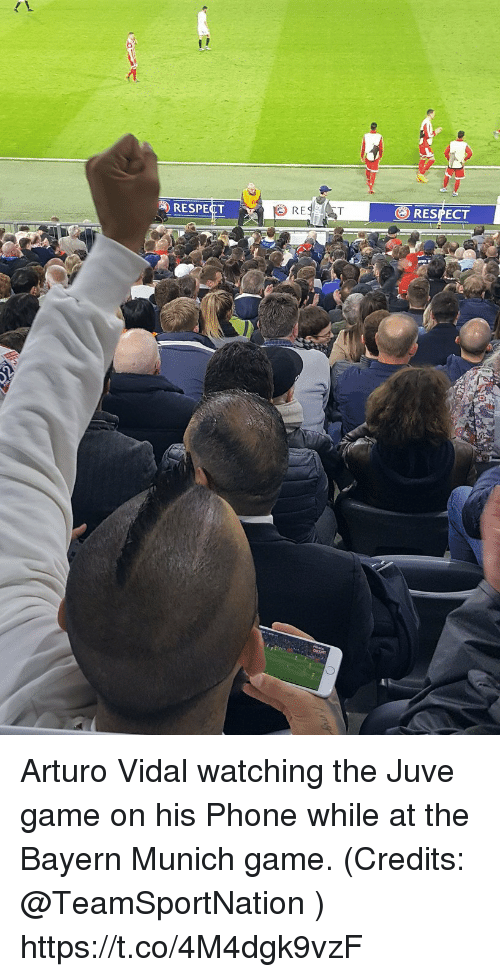 Memes, Phone, and Respect: RESPECT  RESPECT Arturo Vidal watching the Juve game on his Phone while at the Bayern Munich game. (Credits: @TeamSportNation ) https://t.co/4M4dgk9vzF
