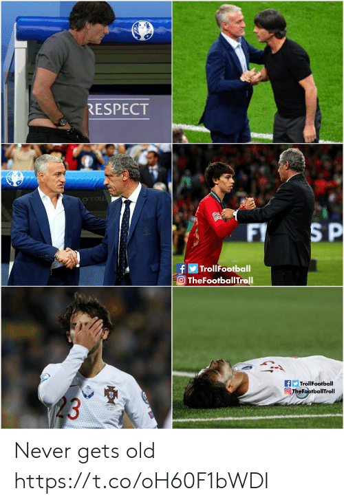 Never Gets Old: RESPECT  S P  F  f  TheFootballTroll  TrollFootball  fTrollFootball  The FootballTroll  23 Never gets old https://t.co/oH60F1bWDI