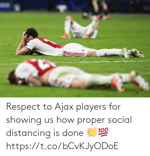 proper: Respect to Ajax players for showing us how proper social distancing is done 👏💯 https://t.co/bCvKJyODoE