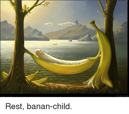 Rest, Child, and Banan