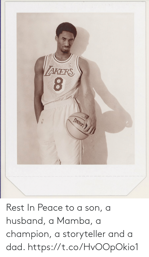 mamba: Rest In Peace to a son, a husband, a Mamba, a champion, a storyteller and a dad. https://t.co/HvOOpOkio1