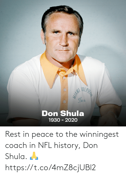History: Rest in peace to the winningest coach in NFL history, Don Shula. 🙏 https://t.co/4mZ8cjUBl2